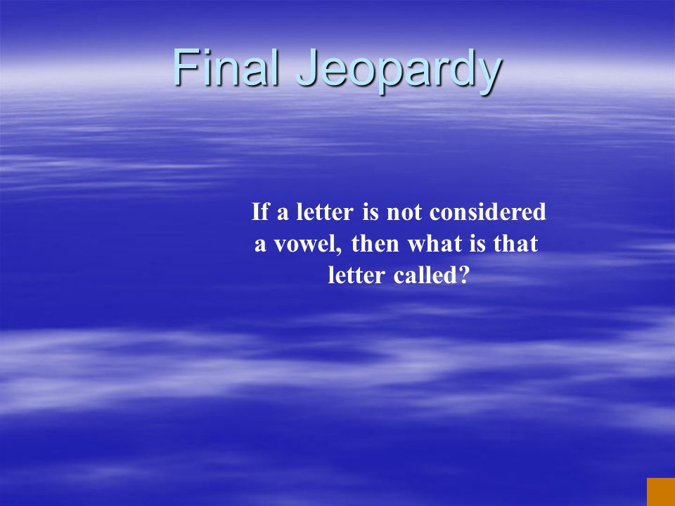 If a letter is not considered a vowel, then what is that