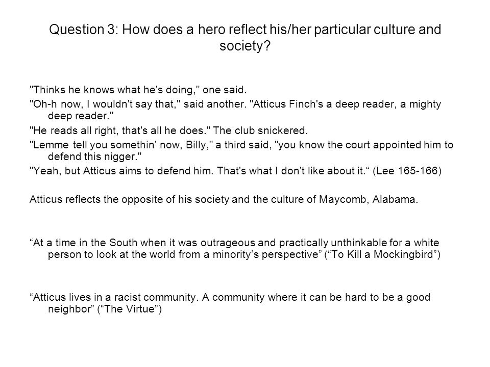 Question 3: How does a hero reflect his/her particular culture and society