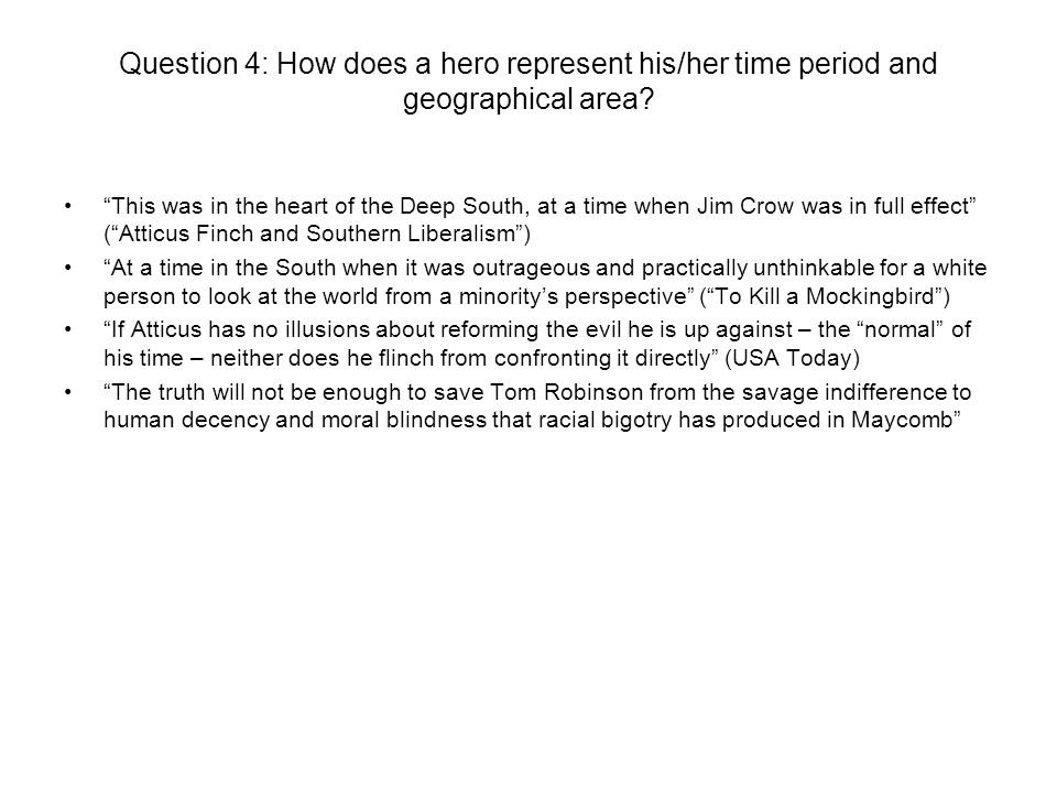 Question 4: How does a hero represent his/her time period and geographical area