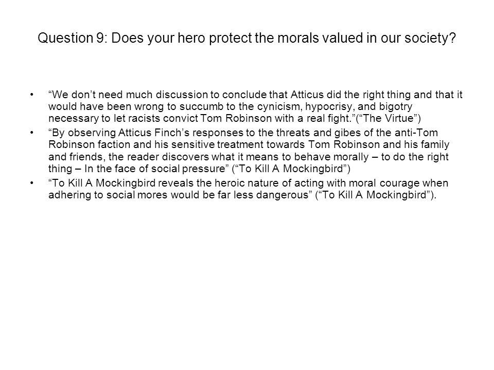 Question 9: Does your hero protect the morals valued in our society