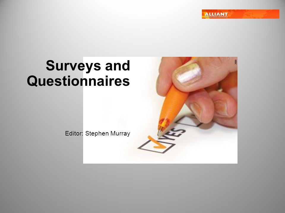 Surveys and Questionnaires Editor: Stephen Murray