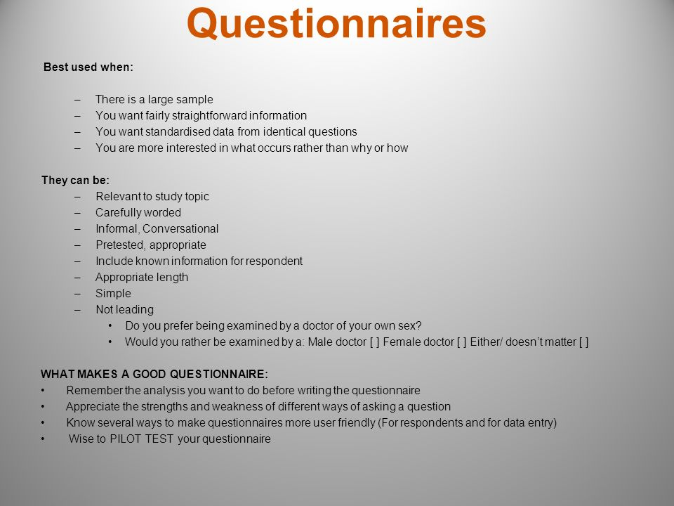 Questionnaires Best used when: There is a large sample