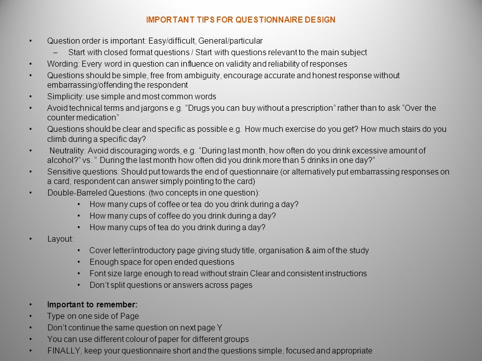 IMPORTANT TIPS FOR QUESTIONNAIRE DESIGN