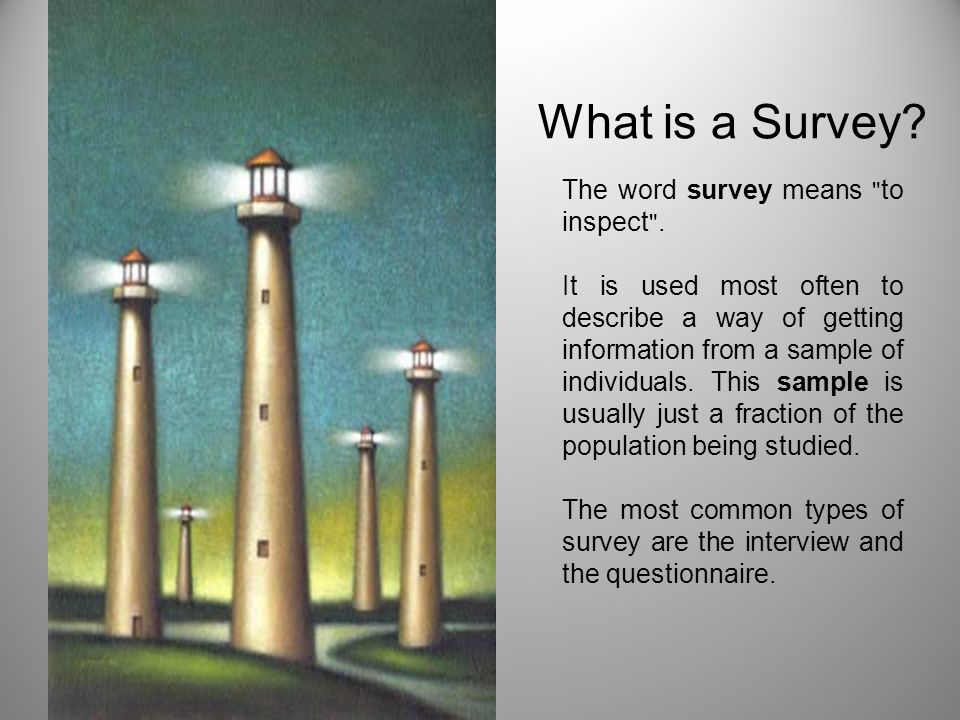 What is a Survey The word survey means to inspect .
