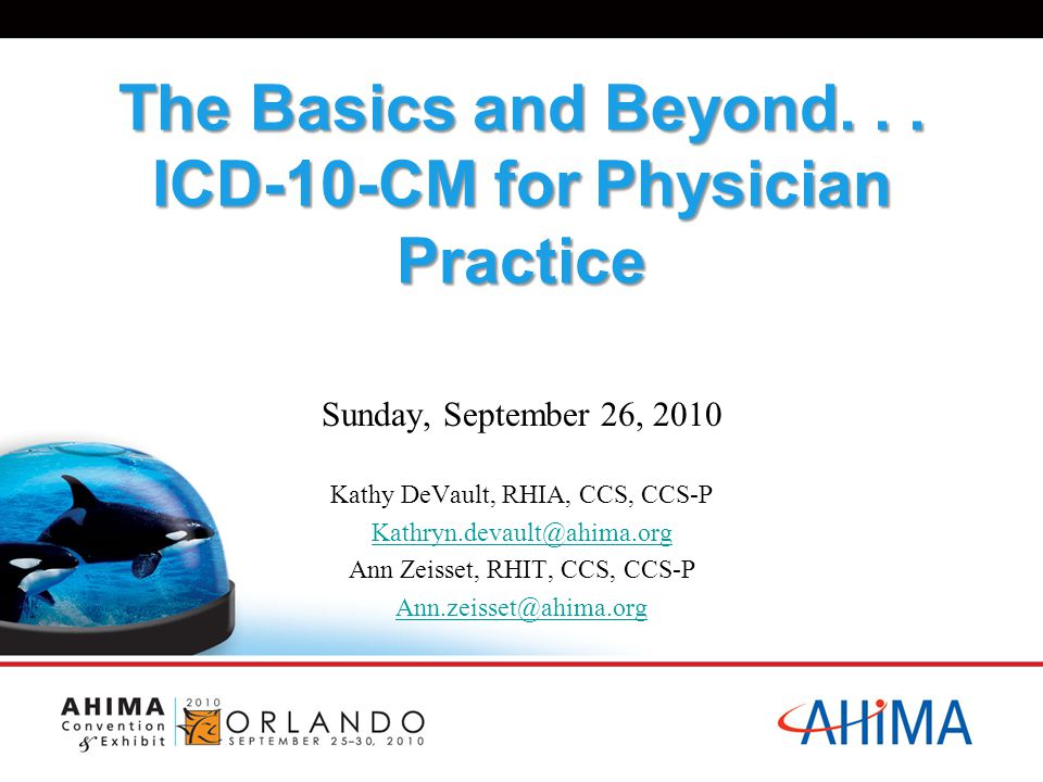 The Basics and Beyond. . . ICD-10-CM for Physician Practice