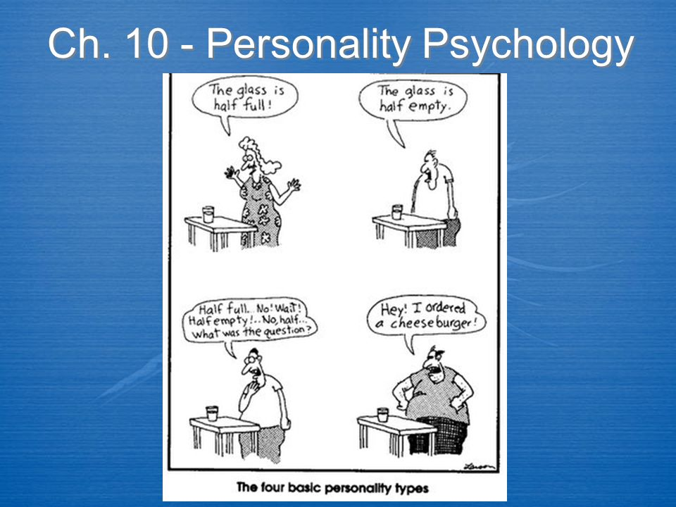 Ch. 10 - Personality Psychology
