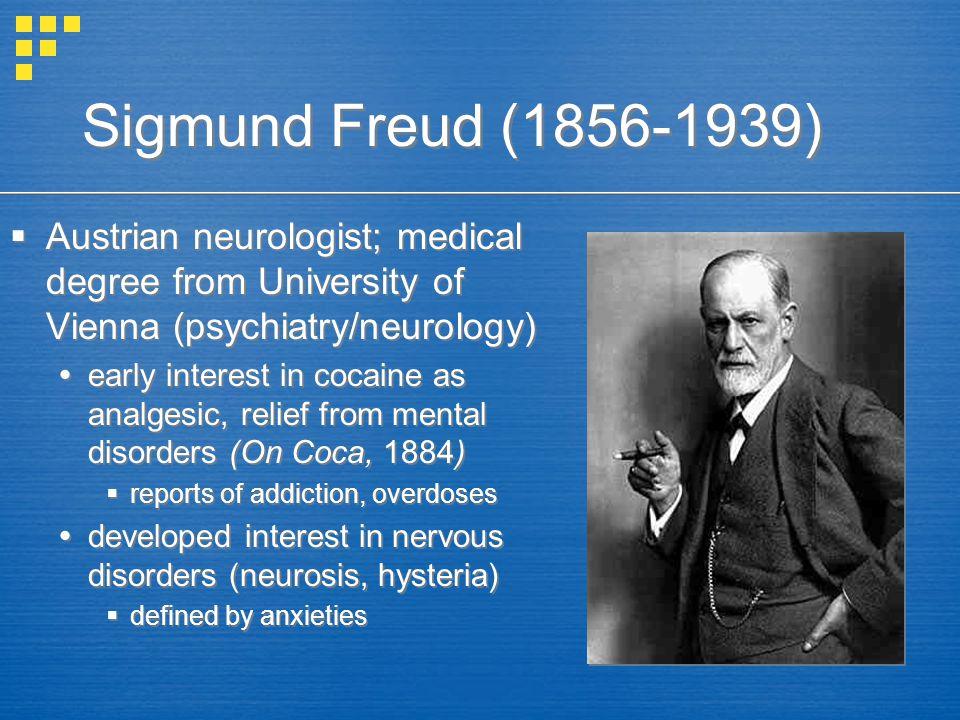 Sigmund Freud (1856-1939) Austrian neurologist; medical degree from University of Vienna (psychiatry/neurology)