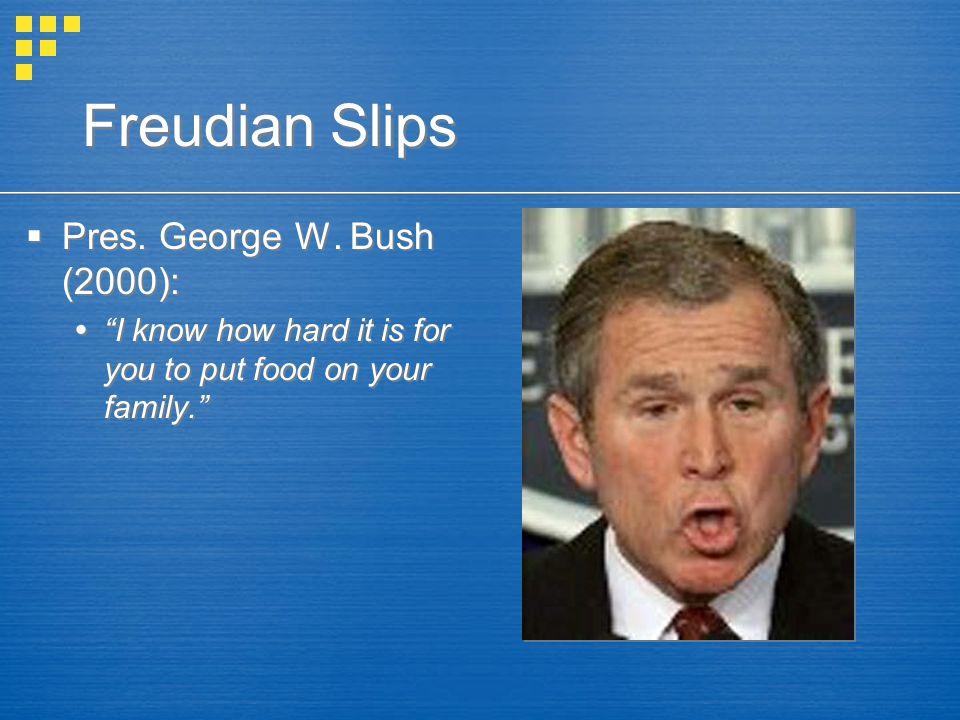 Freudian Slips Pres. George W. Bush (2000):