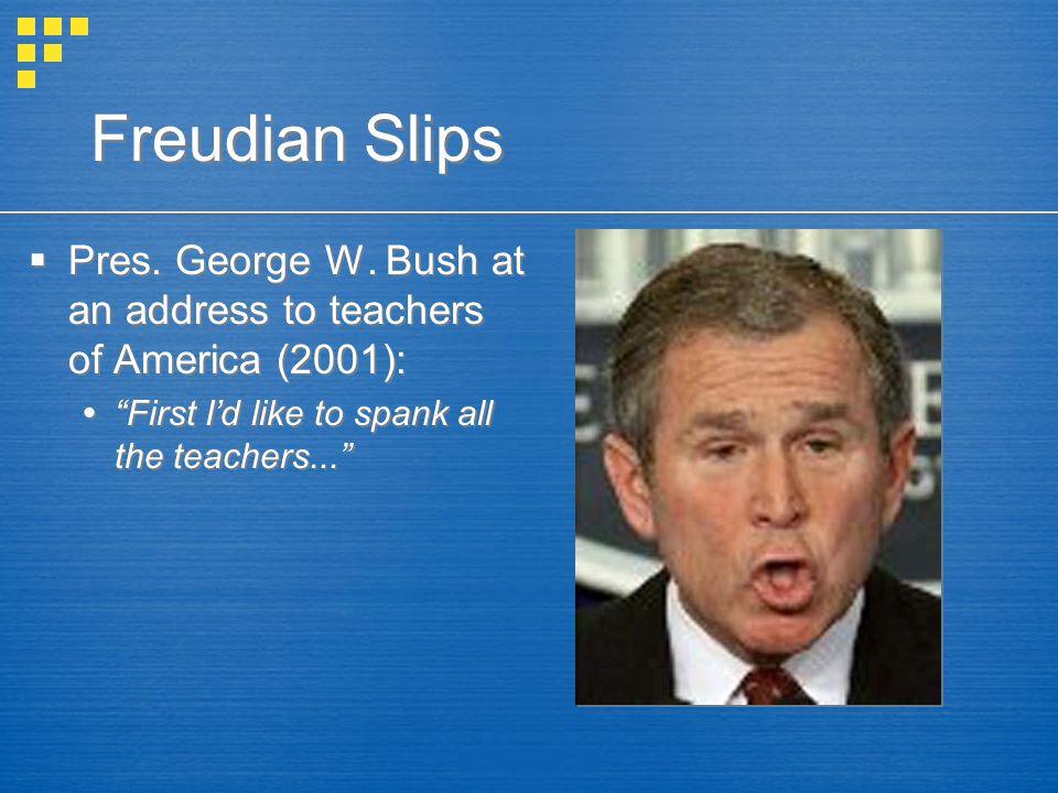 Freudian Slips Pres. George W.