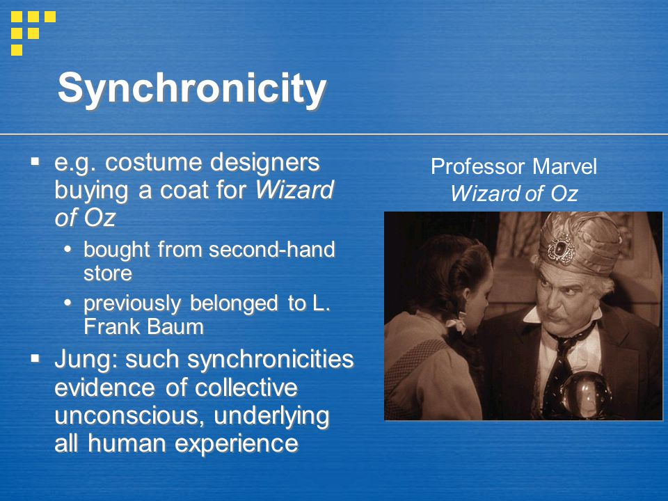Synchronicity e.g. costume designers buying a coat for Wizard of Oz