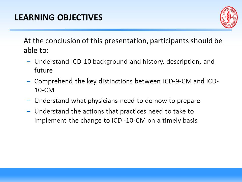 LEARNING OBJECTIVES At the conclusion of this presentation, participants should be able to: