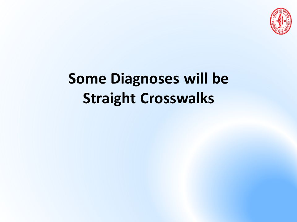 Some Diagnoses will be Straight Crosswalks