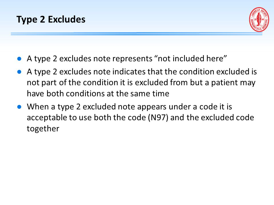 Type 2 Excludes A type 2 excludes note represents not included here