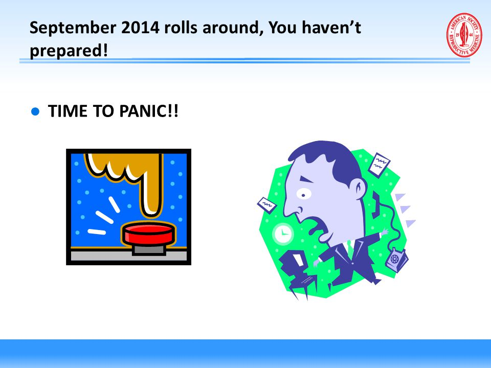 September 2014 rolls around, You haven't prepared!