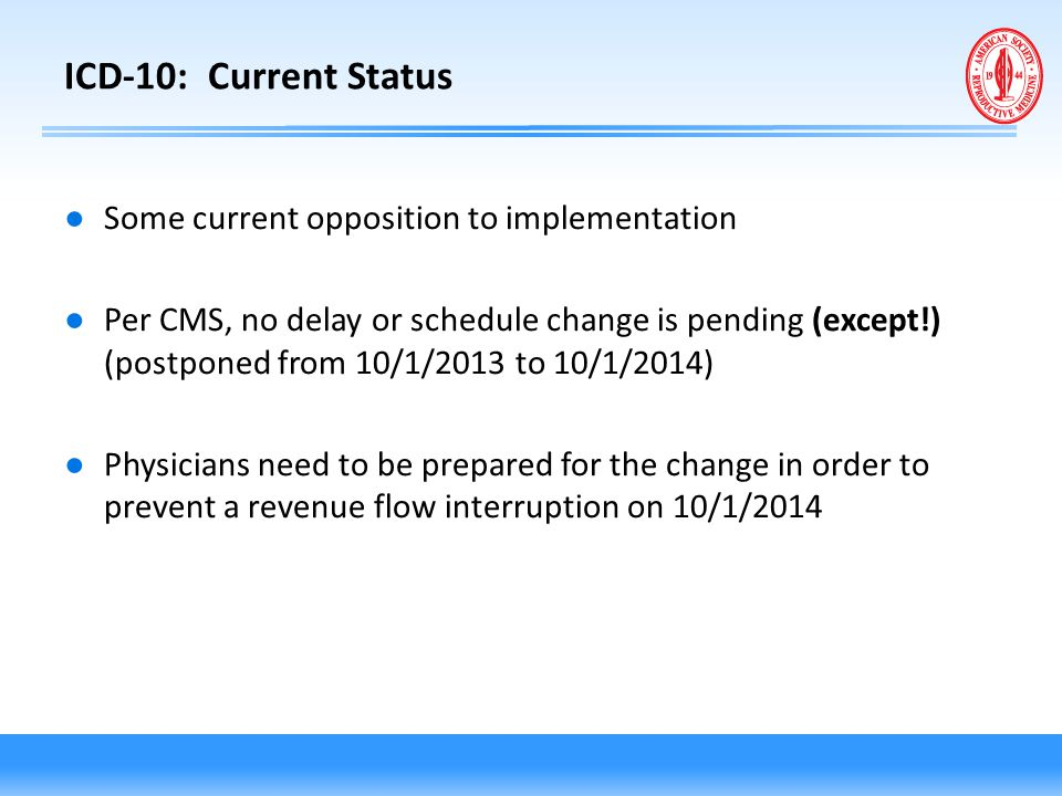 ICD-10: Current Status Some current opposition to implementation