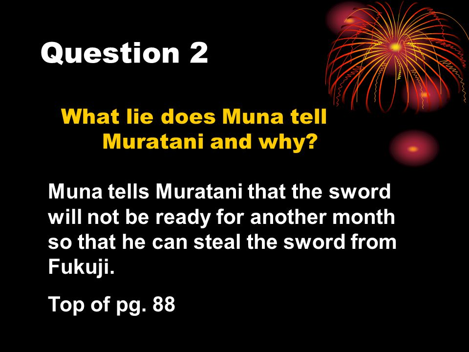 What lie does Muna tell Muratani and why
