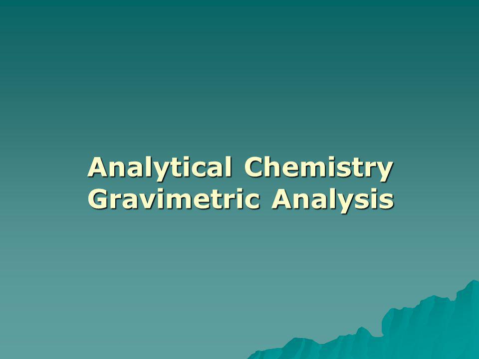 Analytical Chemistry Gravimetric Analysis