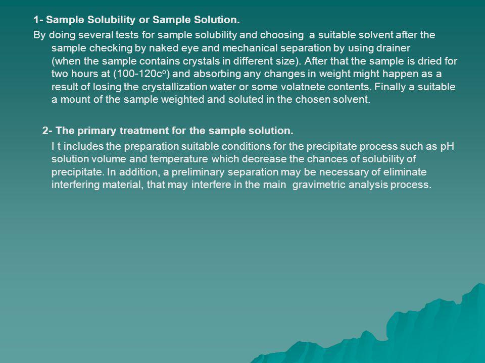 1- Sample Solubility or Sample Solution.
