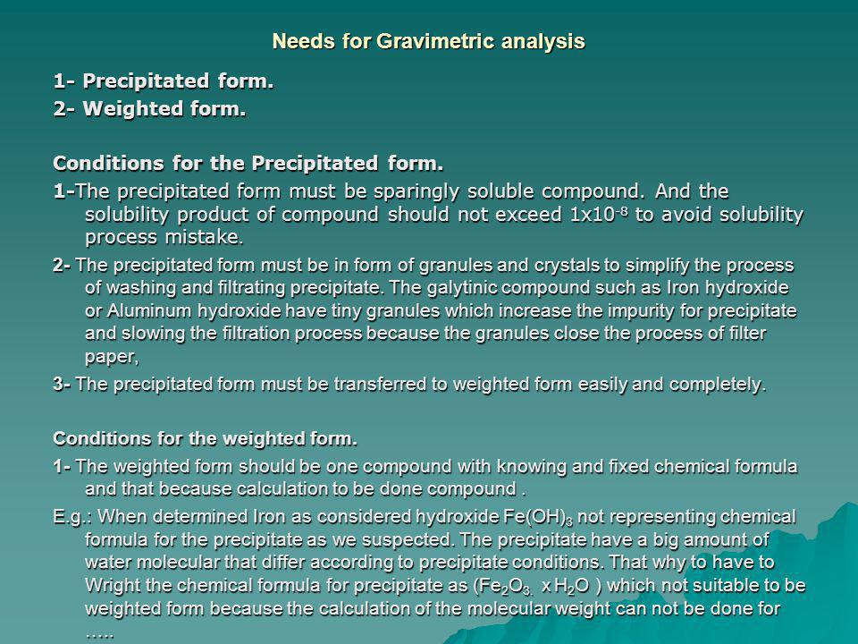 Needs for Gravimetric analysis
