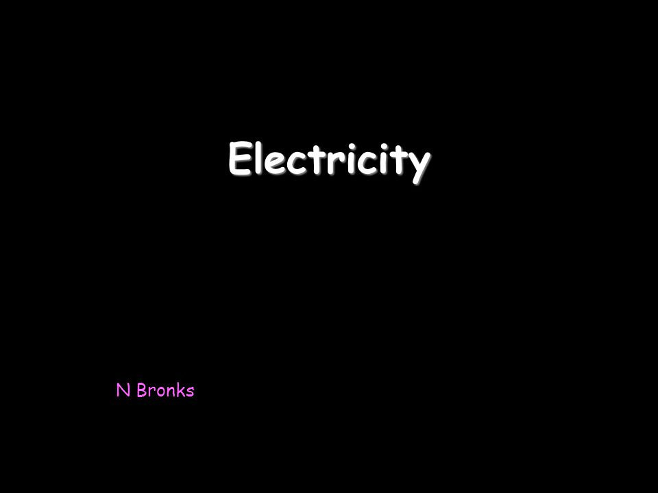 Electricity N Bronks