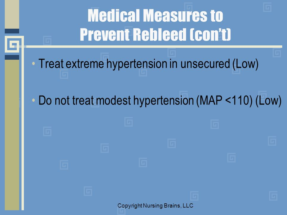 Medical Measures to Prevent Rebleed (con't)