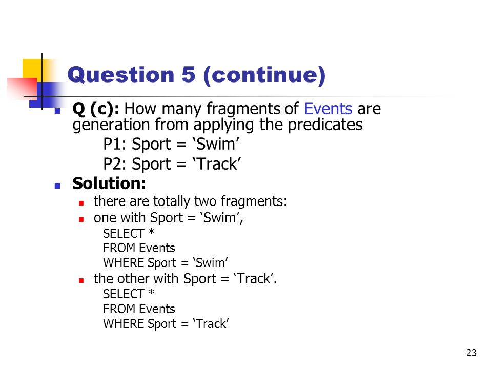 Question 5 (continue) Q (c): How many fragments of Events are generation from applying the predicates.