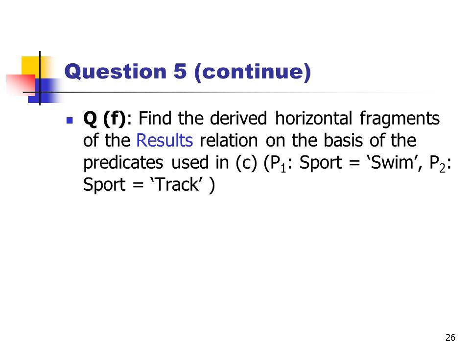 Question 5 (continue)