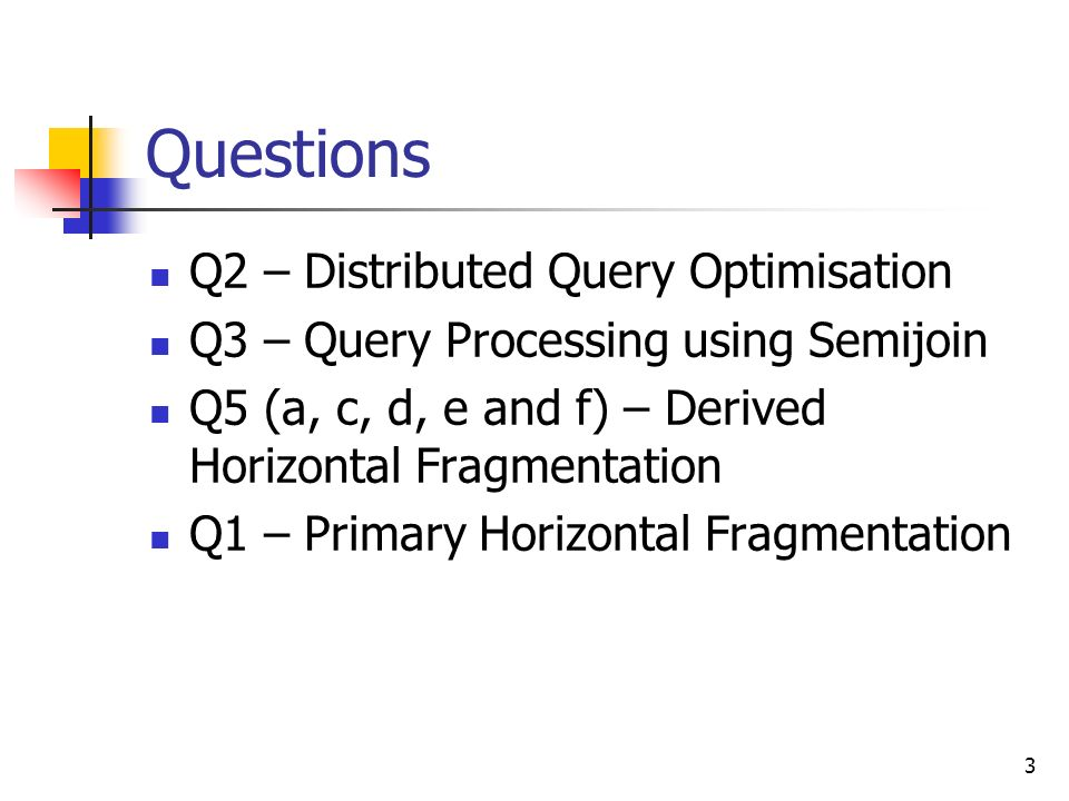 Questions Q2 – Distributed Query Optimisation