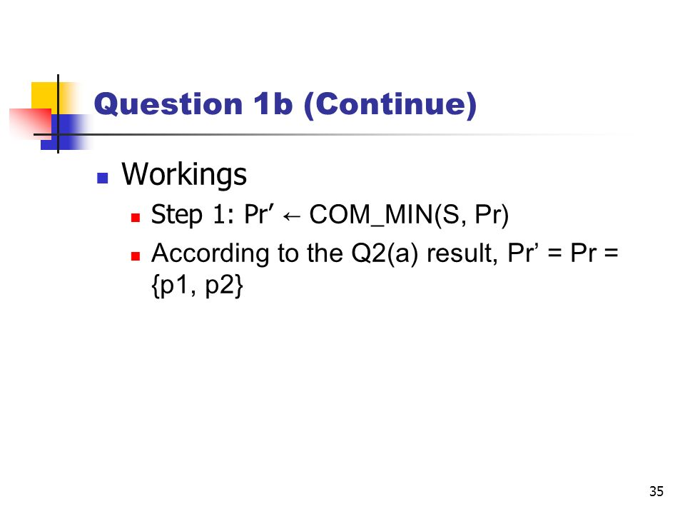 Question 1b (Continue) Workings Step 1: Pr' ← COM_MIN(S, Pr)