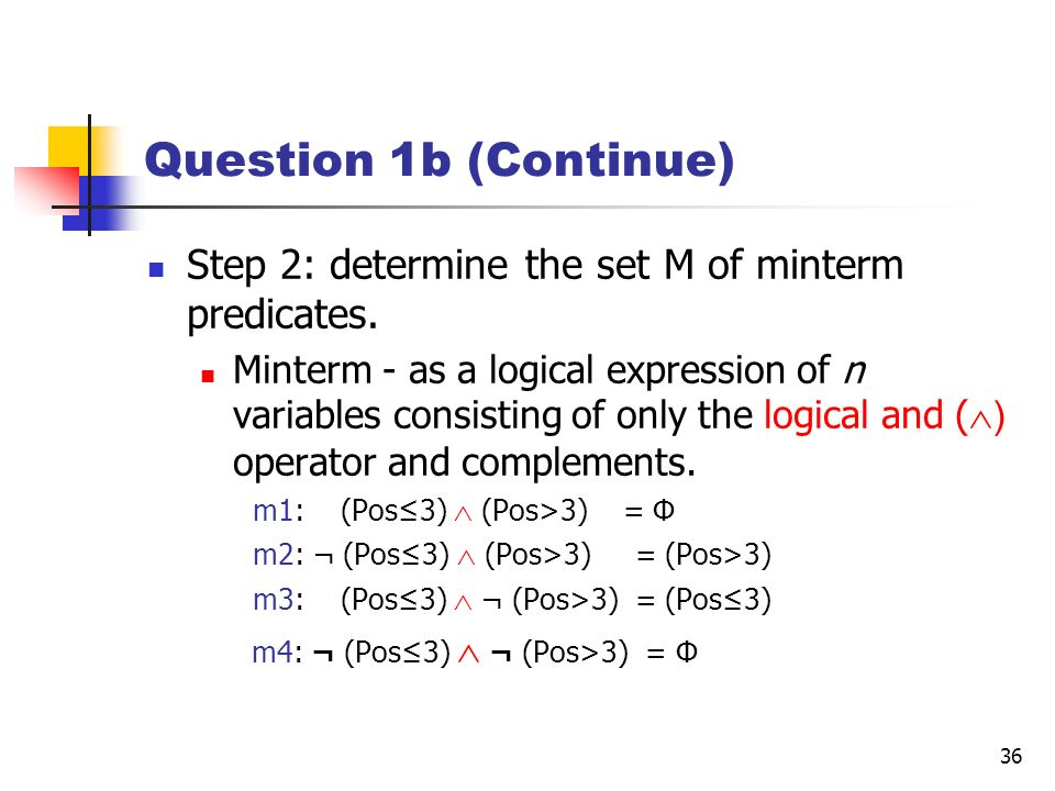 Question 1b (Continue) Step 2: determine the set M of minterm predicates.