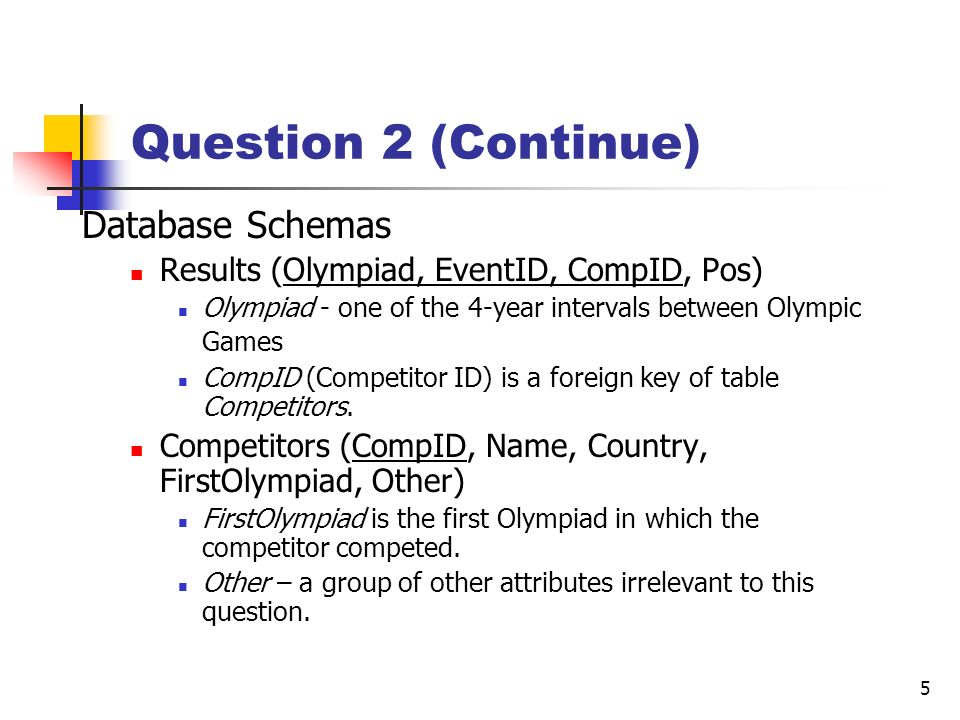 Question 2 (Continue) Database Schemas