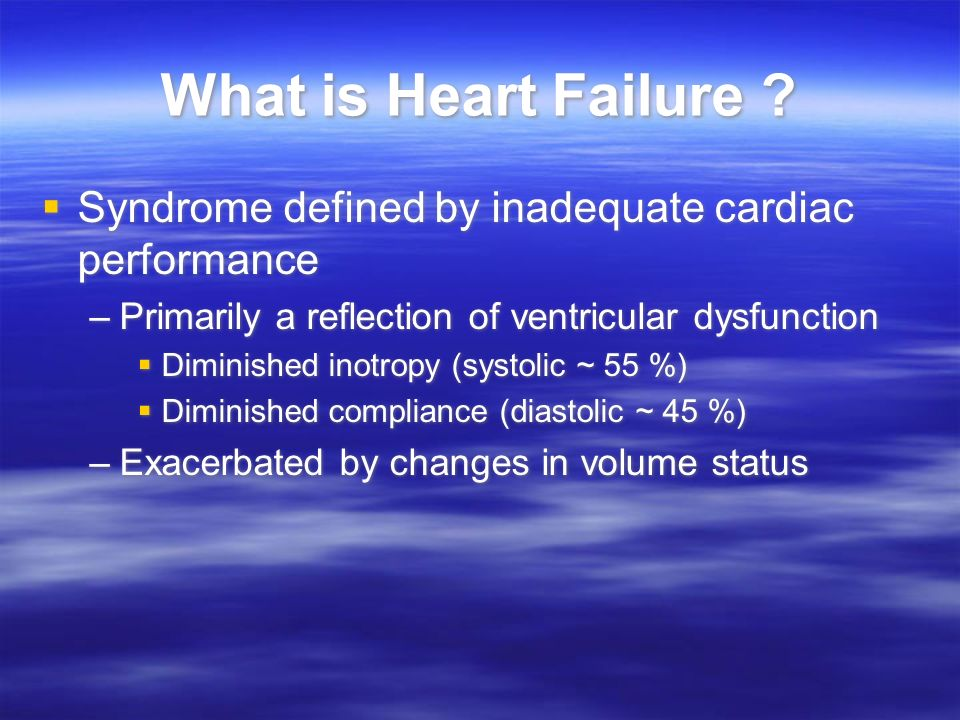 What is Heart Failure Syndrome defined by inadequate cardiac performance. Primarily a reflection of ventricular dysfunction.