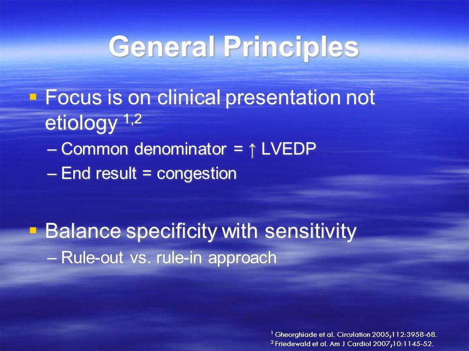 General Principles Focus is on clinical presentation not etiology 1,2