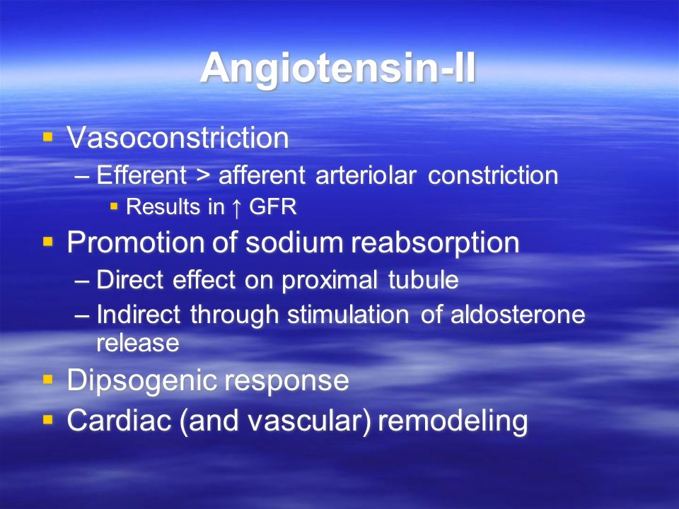 Angiotensin-II Vasoconstriction Promotion of sodium reabsorption