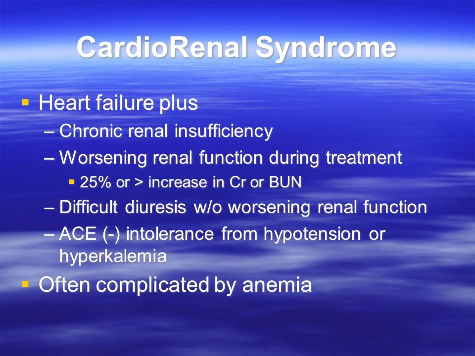 CardioRenal Syndrome Heart failure plus Often complicated by anemia
