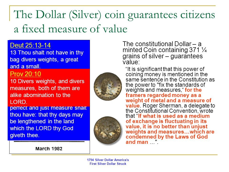 The Dollar (Silver) coin guarantees citizens a fixed measure of value