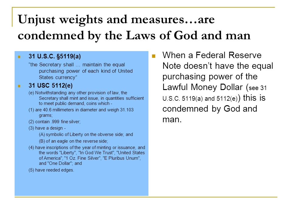 Unjust weights and measures…are condemned by the Laws of God and man