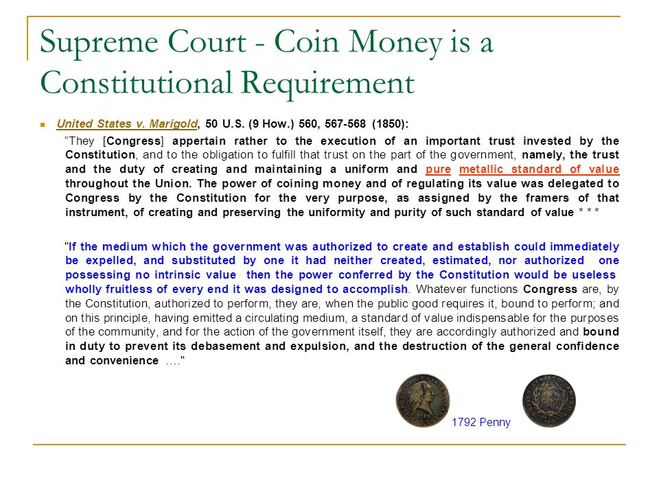Supreme Court - Coin Money is a Constitutional Requirement