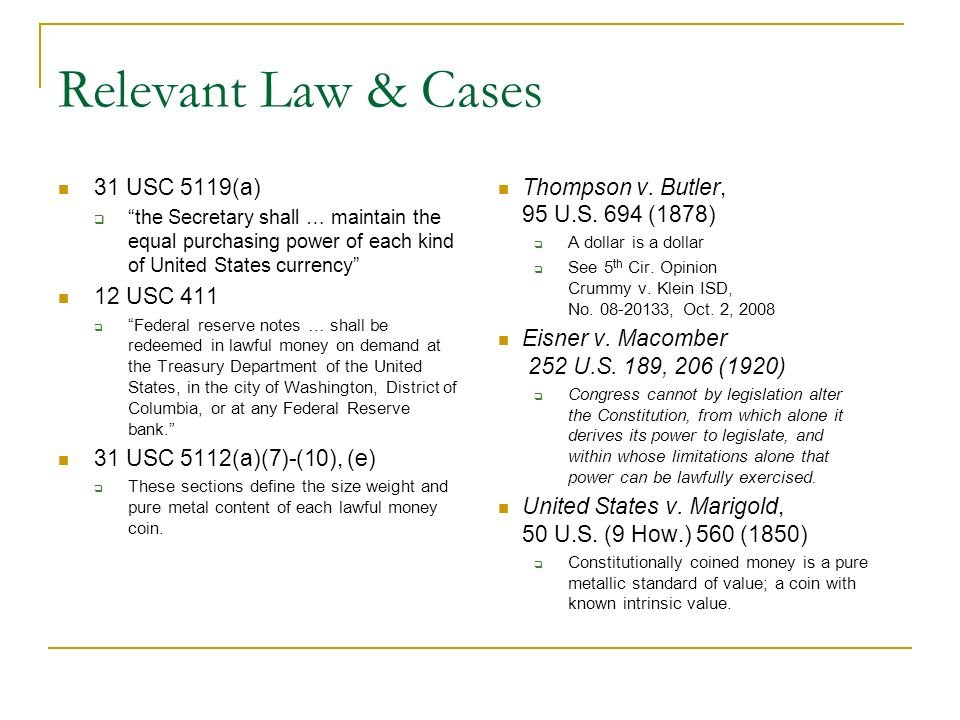 Relevant Law & Cases 31 USC 5119(a) 12 USC 411