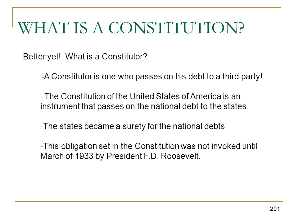 WHAT IS A CONSTITUTION Better yet! What is a Constitutor