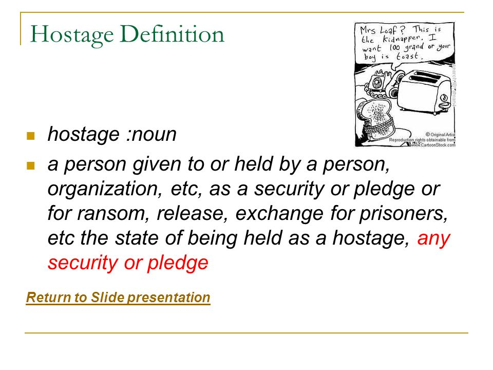 Hostage Definition hostage :noun