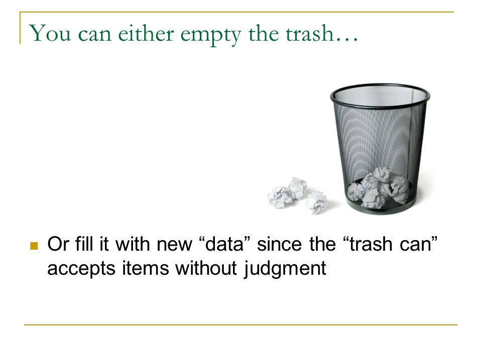 You can either empty the trash…