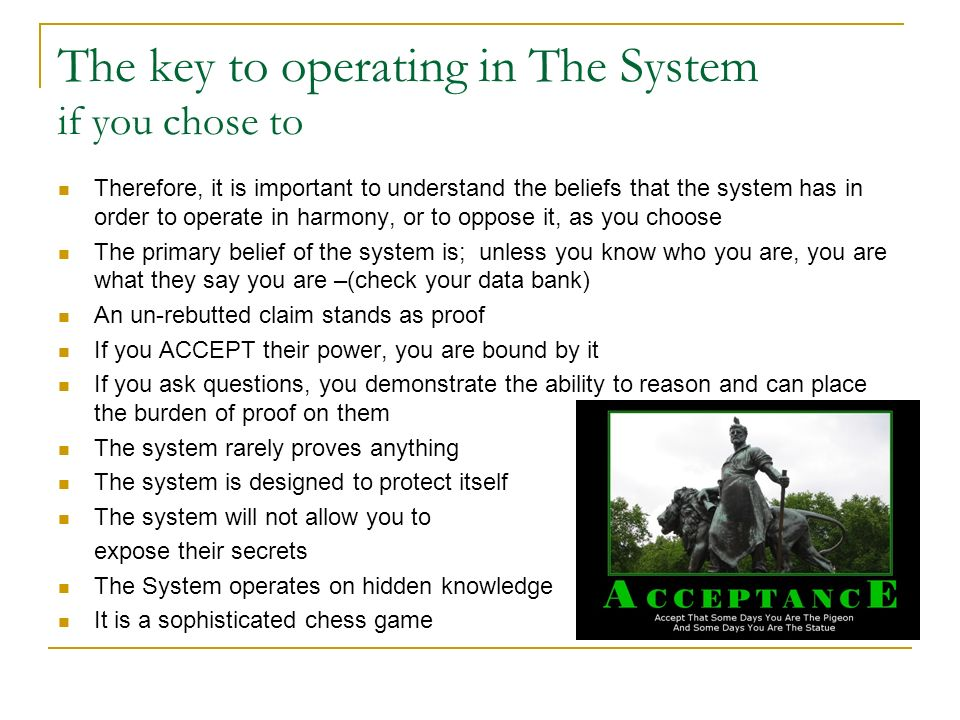 The key to operating in The System if you chose to
