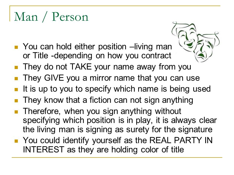 Man / PersonYou can hold either position –living man or Title -depending on how you contract.