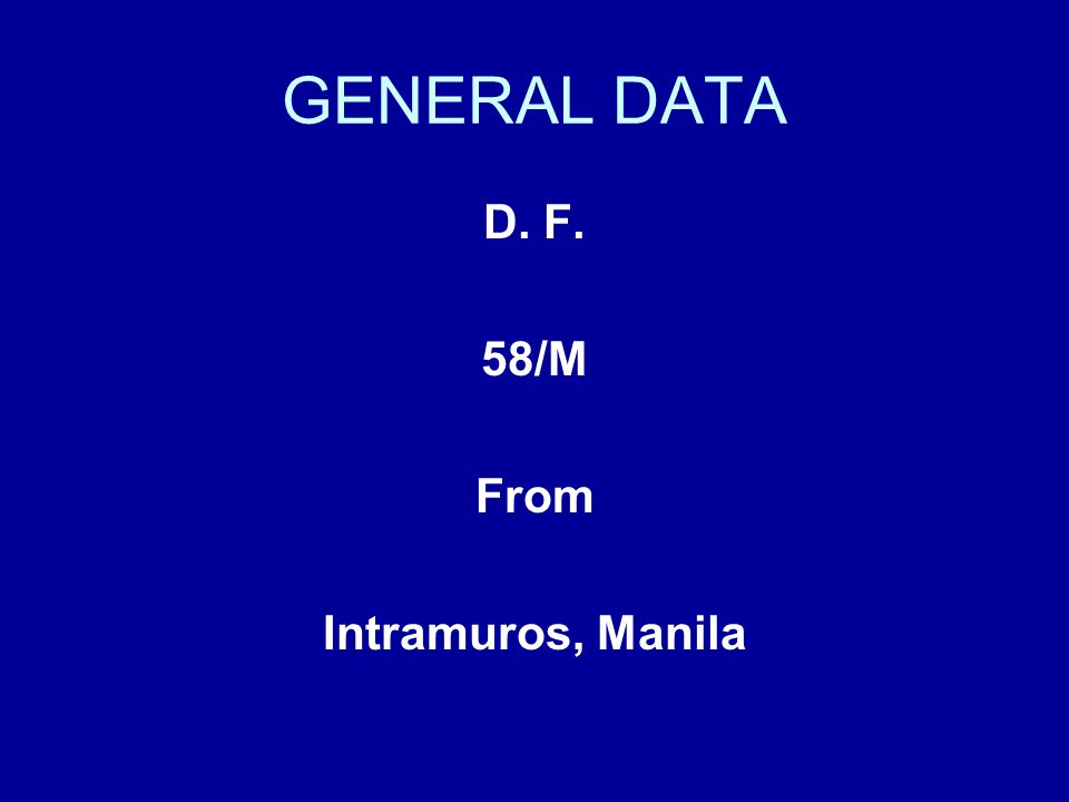GENERAL DATA D. F. 58/M From Intramuros, Manila