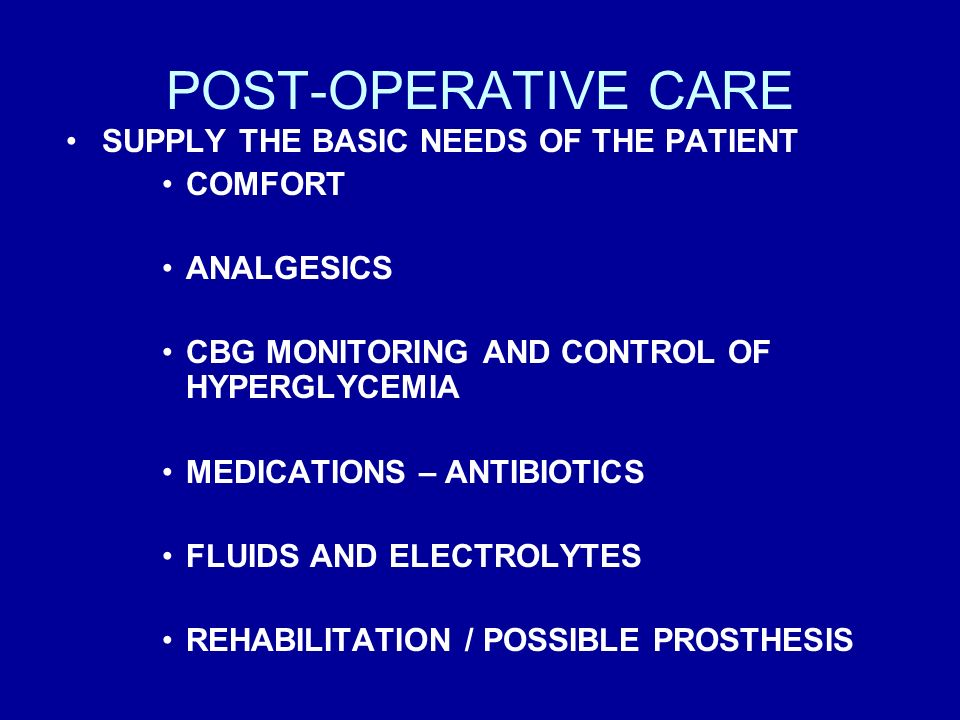POST-OPERATIVE CARE SUPPLY THE BASIC NEEDS OF THE PATIENT COMFORT