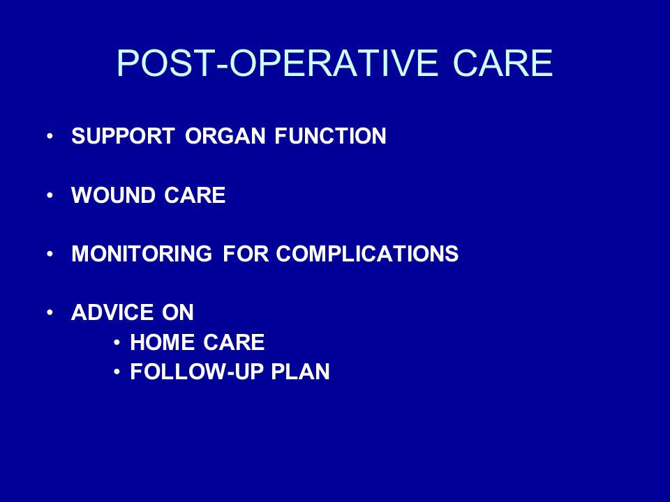 POST-OPERATIVE CARE SUPPORT ORGAN FUNCTION WOUND CARE