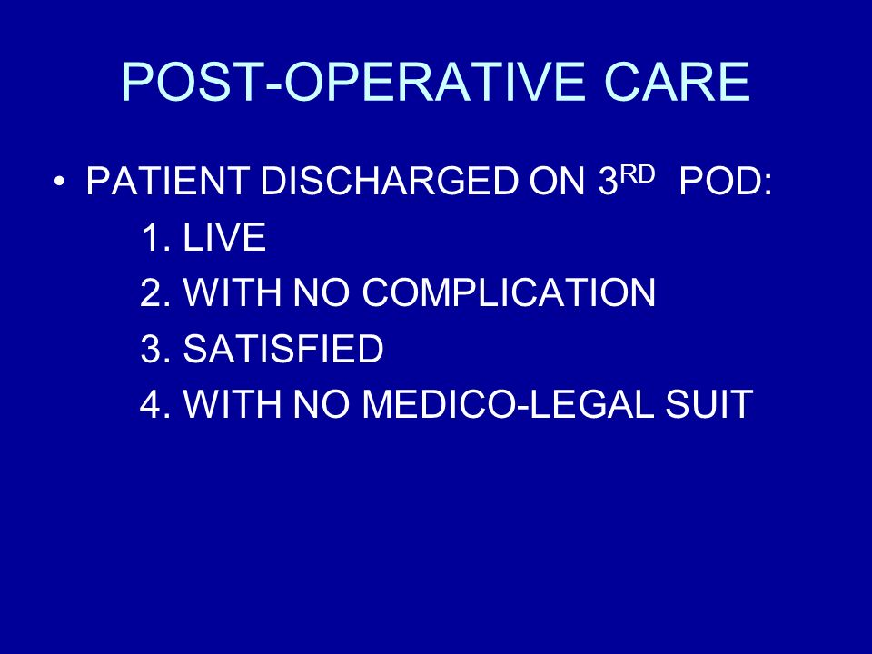 POST-OPERATIVE CARE PATIENT DISCHARGED ON 3RD POD: 1. LIVE