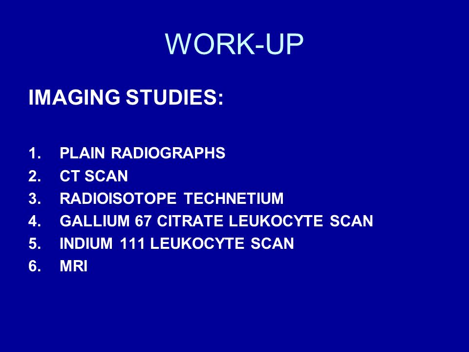 WORK-UP IMAGING STUDIES: PLAIN RADIOGRAPHS CT SCAN