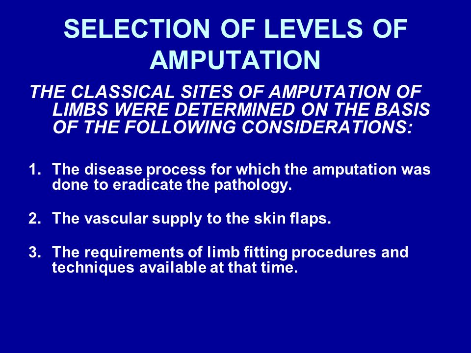 SELECTION OF LEVELS OF AMPUTATION
